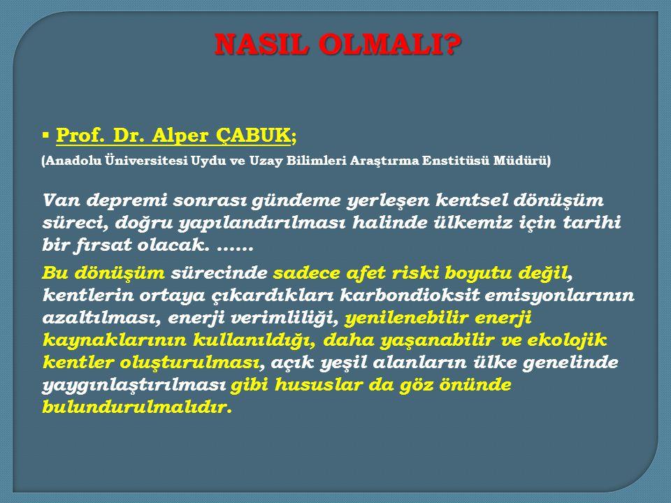 NASIL OLMALI Prof. Dr. Alper ÇABUK;