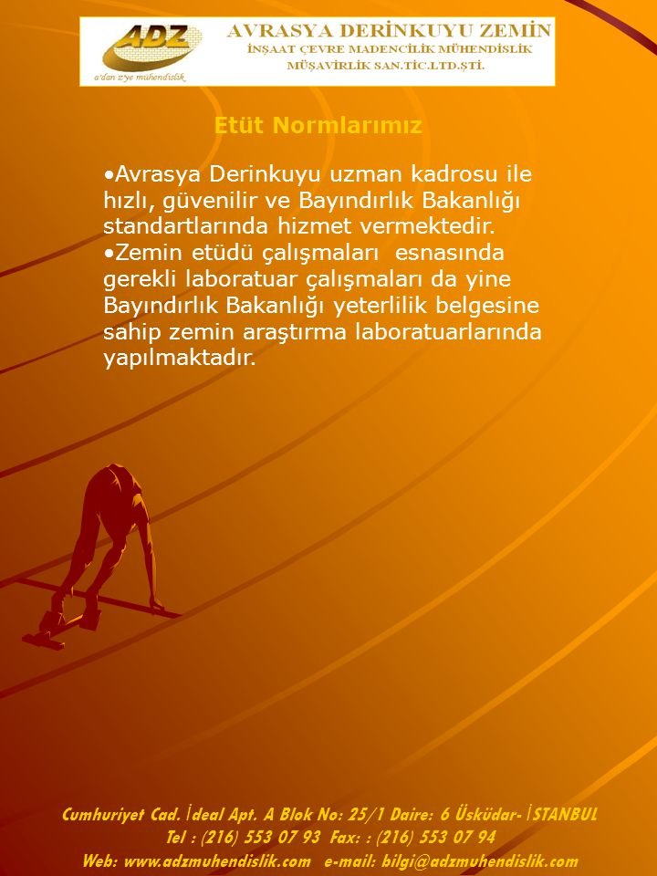 Cumhuriyet Cad. İdeal Apt. A Blok No: 25/1 Daire: 6 Üsküdar- İSTANBUL