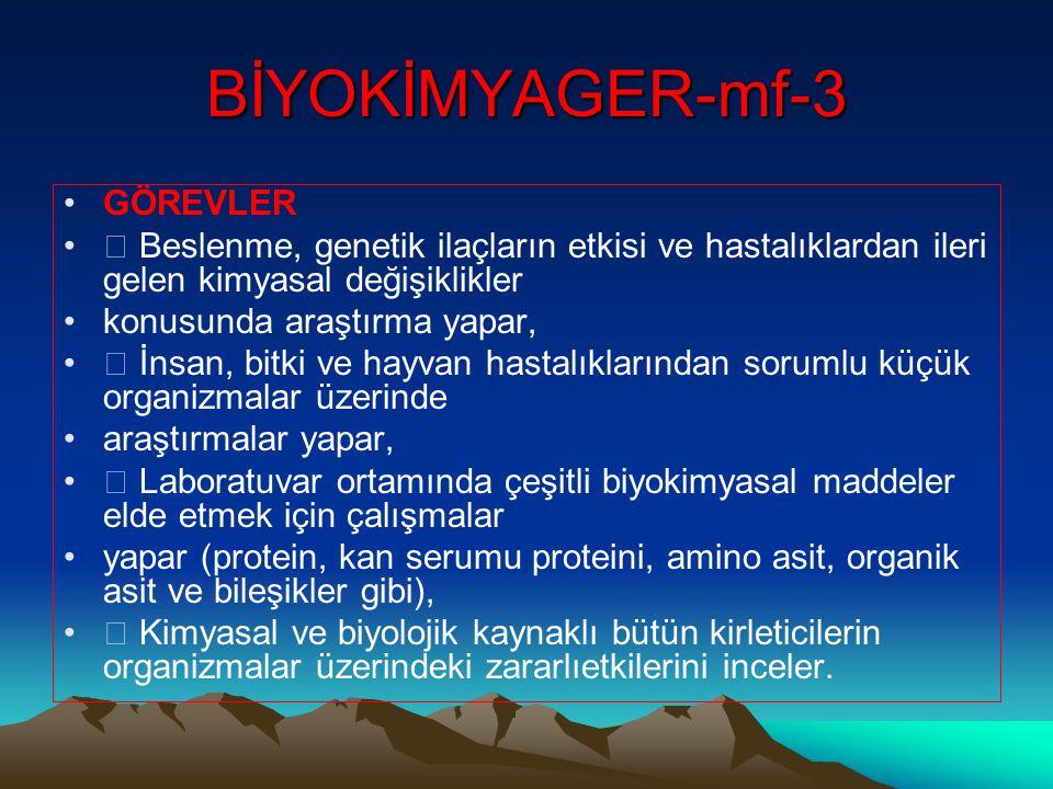 BİYOKİMYAGER-mf-3 GÖREVLER