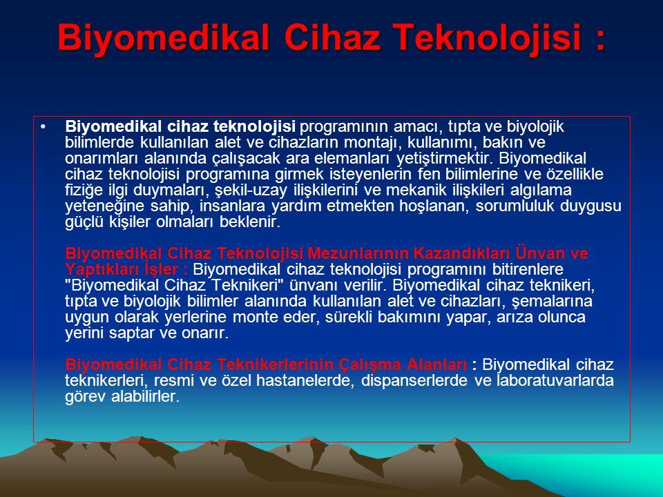 Biyomedikal Cihaz Teknolojisi :