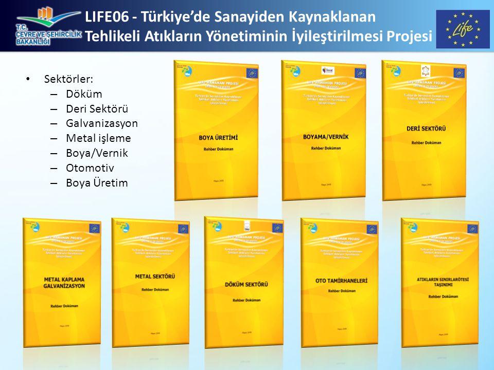 LIFE06 - Türkiye'de Sanayiden Kaynaklanan Tehlikeli Atıkların Yönetiminin İyileştirilmesi Projesi