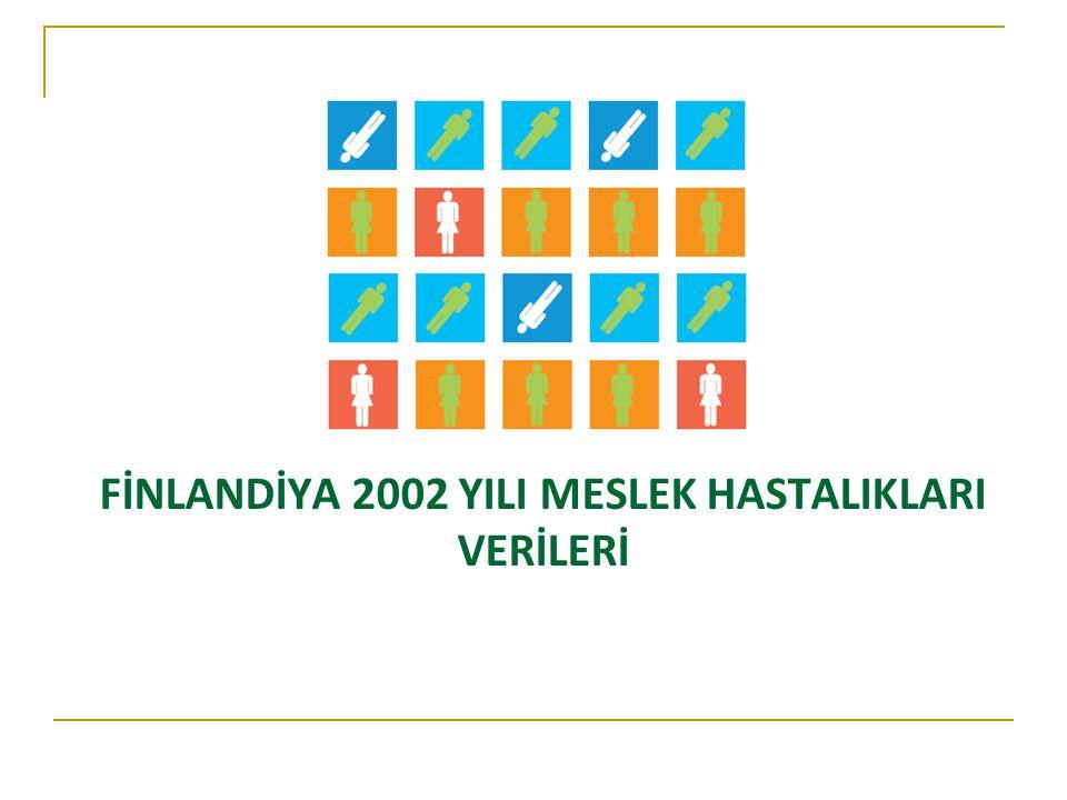 FİNLANDİYA 2002 YILI MESLEK HASTALIKLARI VERİLERİ