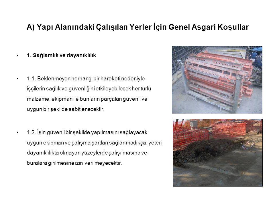 A) Yapı Alanındaki Çalışılan Yerler İçin Genel Asgari Koşullar