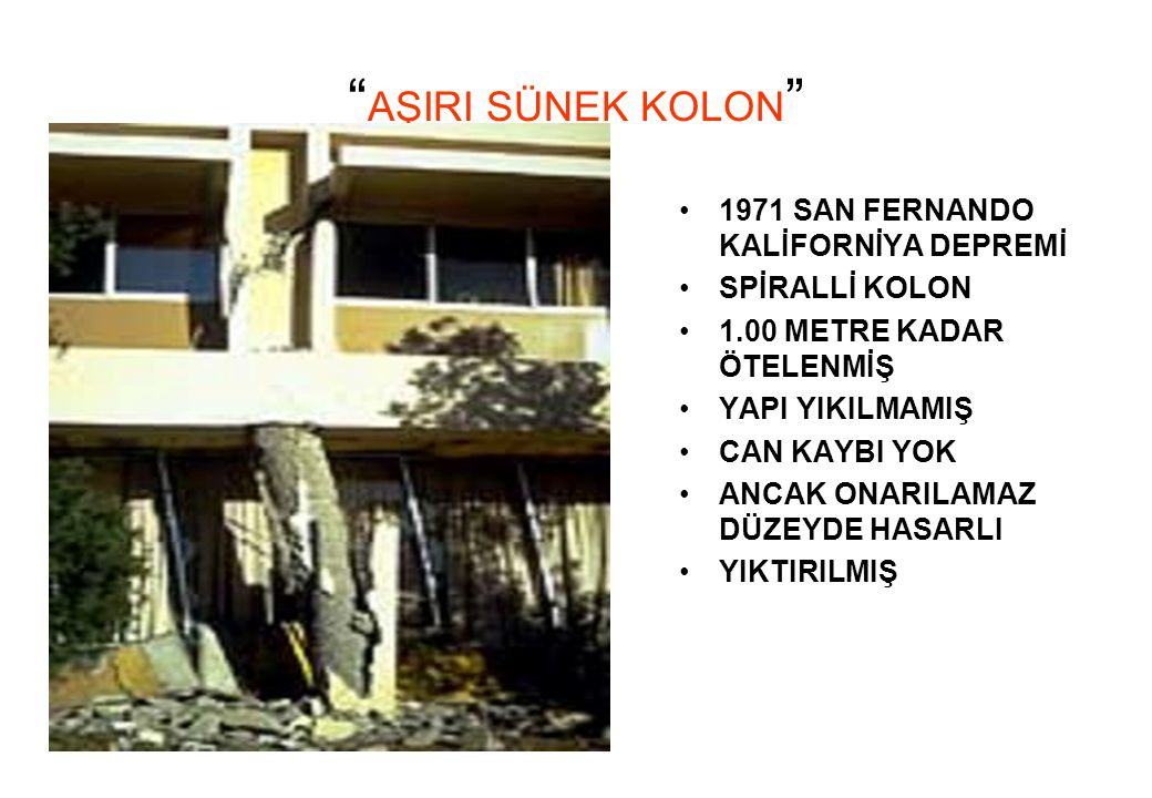 AŞIRI SÜNEK KOLON 1971 SAN FERNANDO KALİFORNİYA DEPREMİ