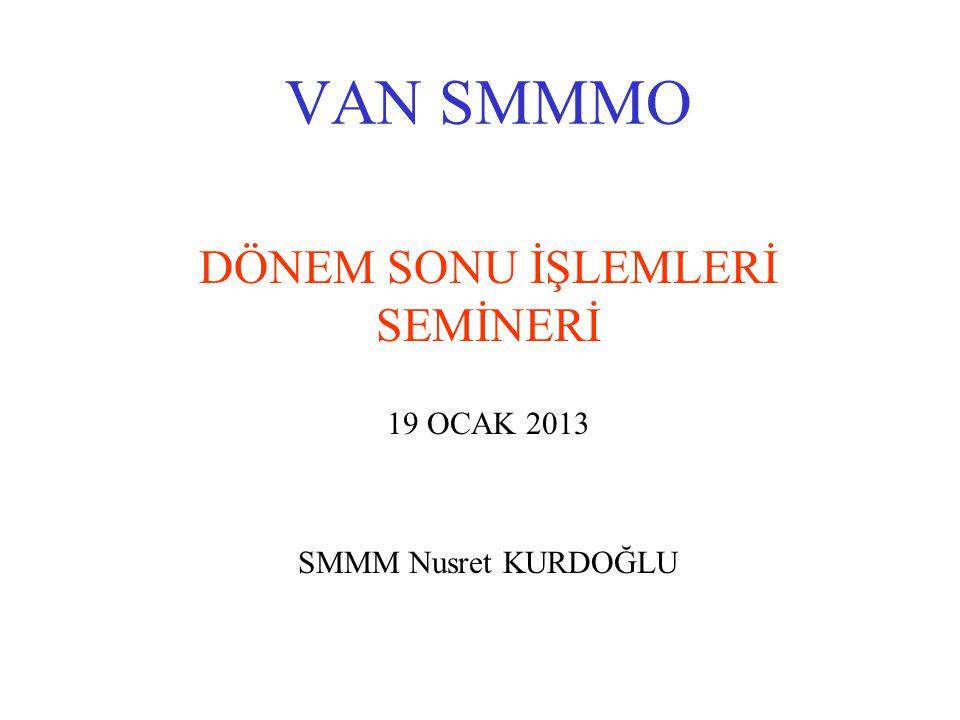 DÖNEM SONU İŞLEMLERİ SEMİNERİ 19 OCAK 2013