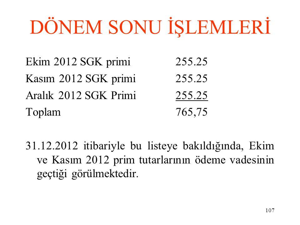 DÖNEM SONU İŞLEMLERİ Ekim 2012 SGK primi 255.25