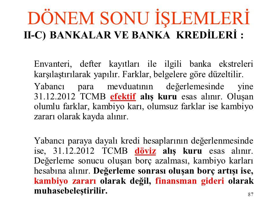 DÖNEM SONU İŞLEMLERİ II-C) BANKALAR VE BANKA KREDİLERİ :