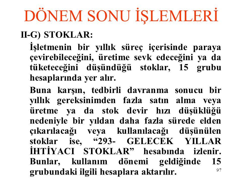DÖNEM SONU İŞLEMLERİ II-G) STOKLAR: