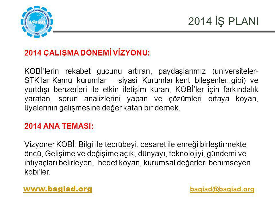 2014 İŞ PLANI 2014 ÇALIŞMA DÖNEMİ VİZYONU: