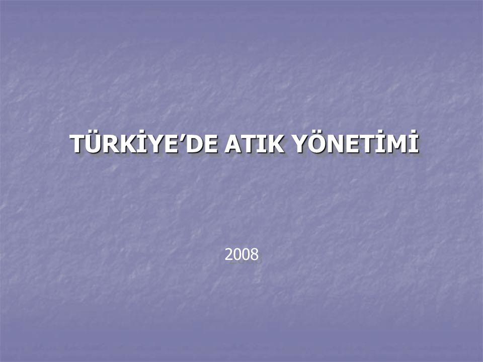 TÜRKİYE'DE ATIK YÖNETİMİ 2008