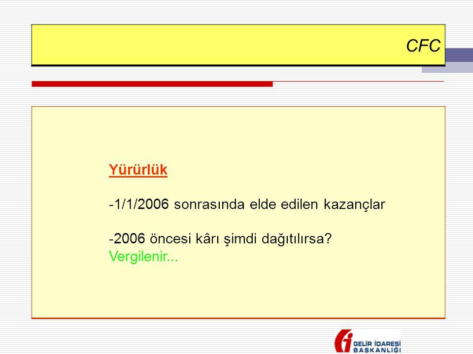 CFC Yürürlük -1/1/2006 sonrasında elde edilen kazançlar