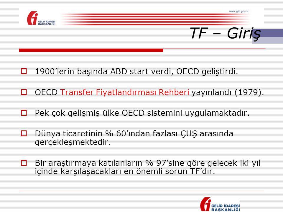 TF – Giriş 1900'lerin başında ABD start verdi, OECD geliştirdi.