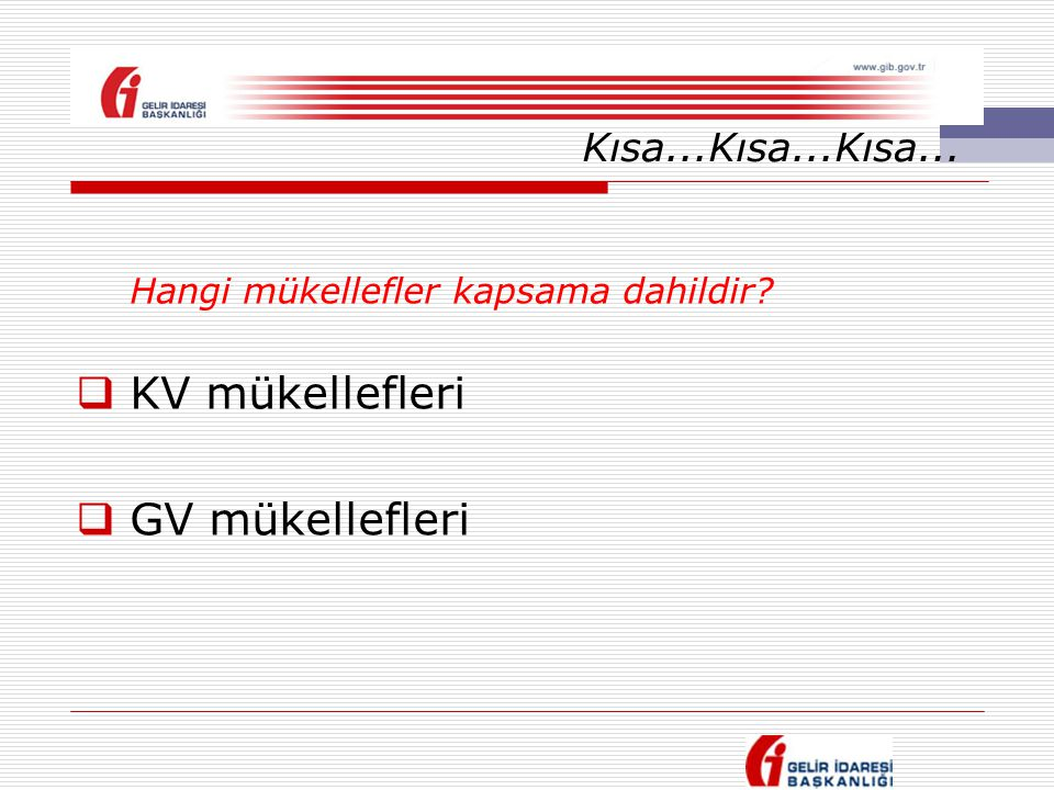 Hangi mükellefler kapsama dahildir KV mükellefleri GV mükellefleri