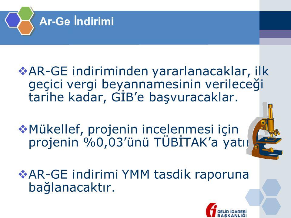 AR-GE indirimi YMM tasdik raporuna bağlanacaktır.
