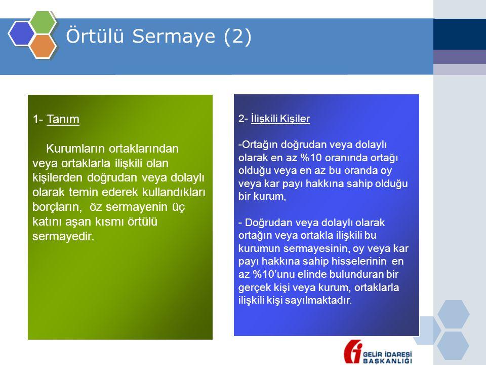 Örtülü Sermaye (2) 1- Tanım