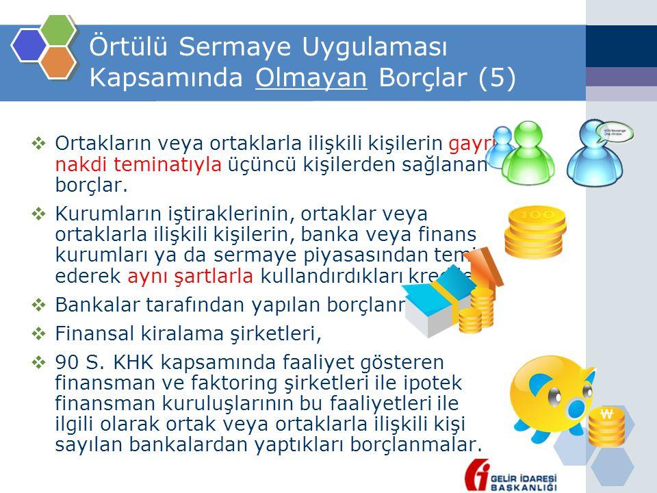Örtülü Sermaye Uygulaması Kapsamında Olmayan Borçlar (5)