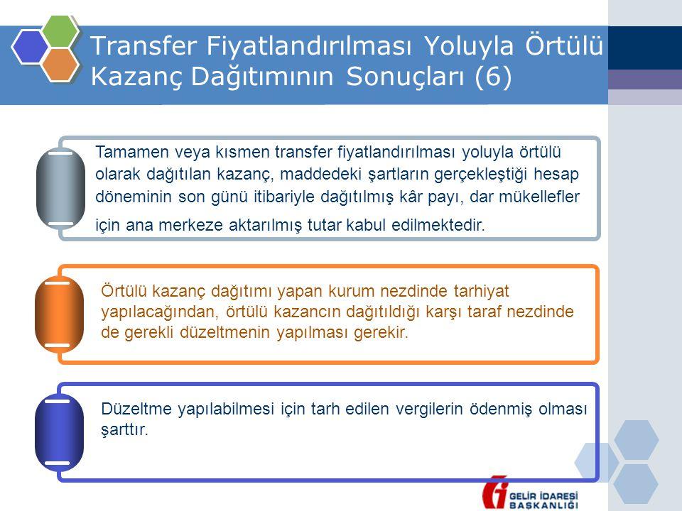 Transfer Fiyatlandırılması Yoluyla Örtülü Kazanç Dağıtımının Sonuçları (6)