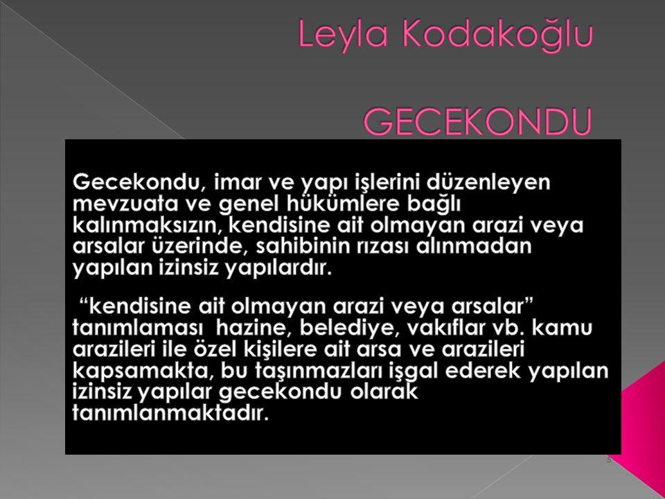 Leyla Kodakoğlu GECEKONDU