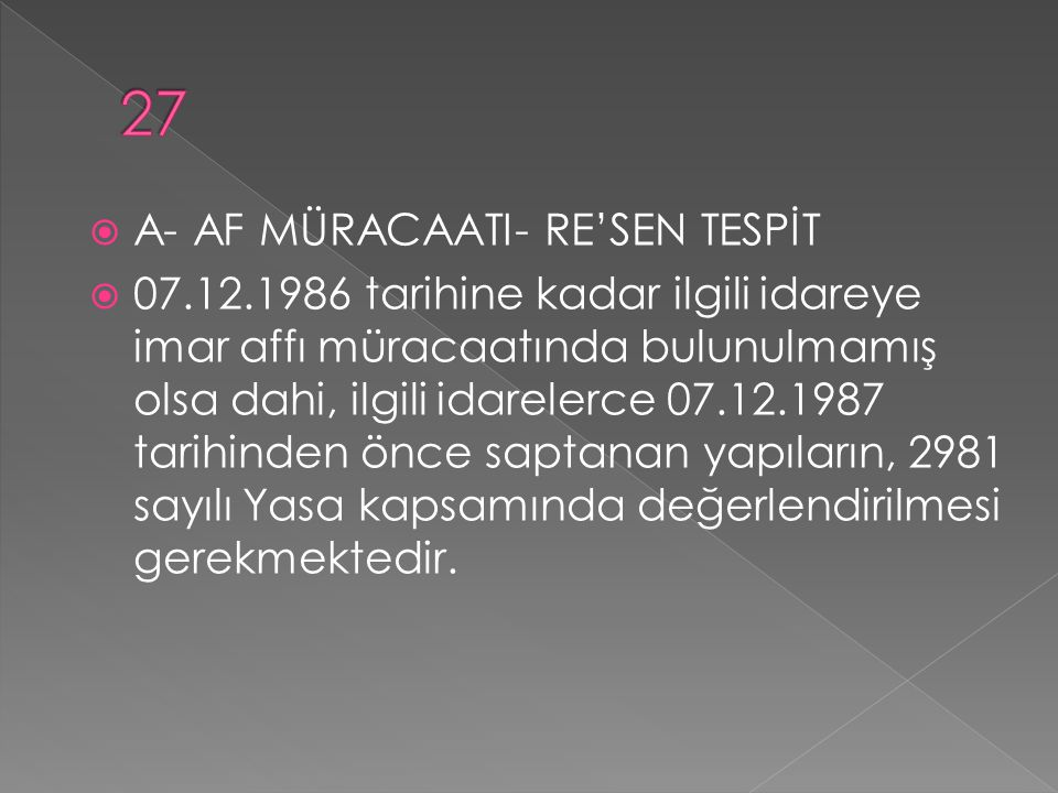 27 A- AF MÜRACAATI- RE'SEN TESPİT
