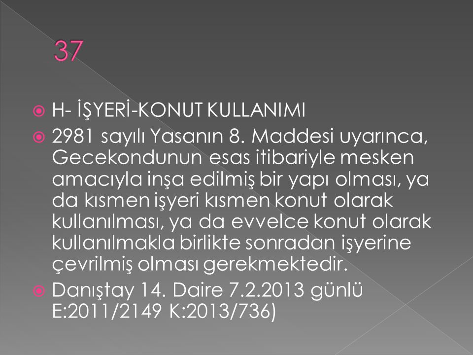 37 H- İŞYERİ-KONUT KULLANIMI