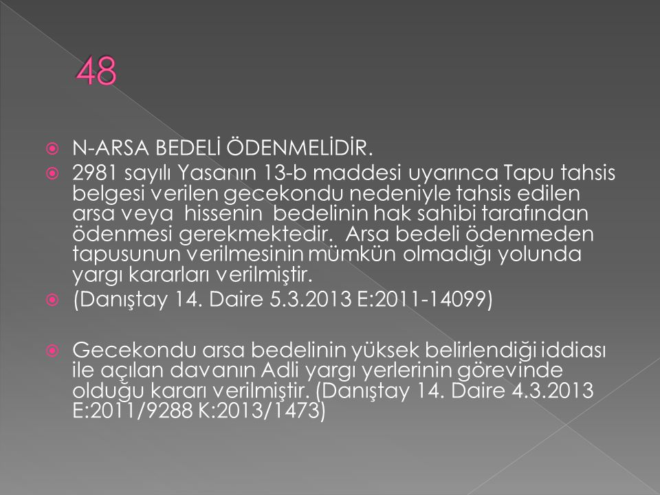 48 N-ARSA BEDELİ ÖDENMELİDİR.