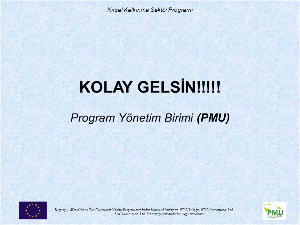 KOLAY GELSİN!!!!! Program Yönetim Birimi (PMU)