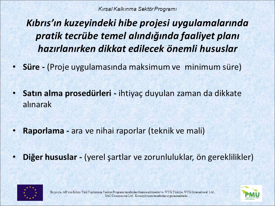Kıbrıs'ın kuzeyindeki hibe projesi uygulamalarında pratik tecrübe temel alındığında faaliyet planı hazırlanırken dikkat edilecek önemli hususlar