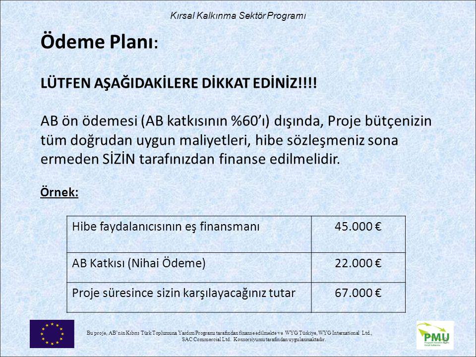 Ödeme Planı: LÜTFEN AŞAĞIDAKİLERE DİKKAT EDİNİZ!!!!