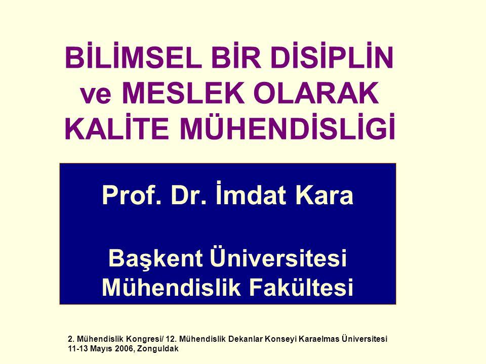 Prof. Dr. İmdat Kara Başkent Üniversitesi Mühendislik Fakültesi