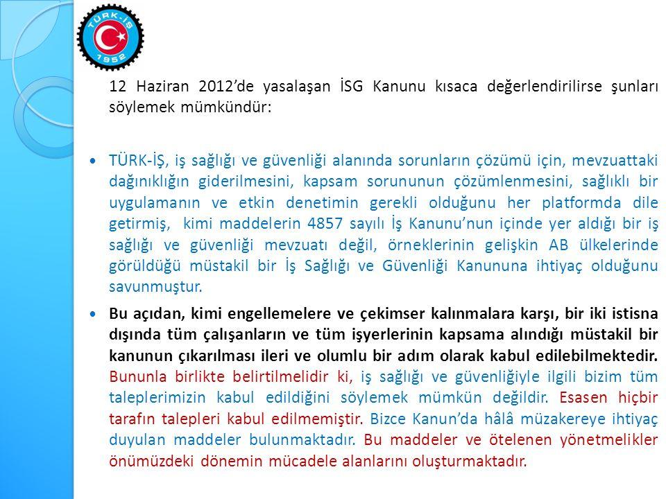 12 Haziran 2012'de yasalaşan İSG Kanunu kısaca değerlendirilirse şunları söylemek mümkündür: