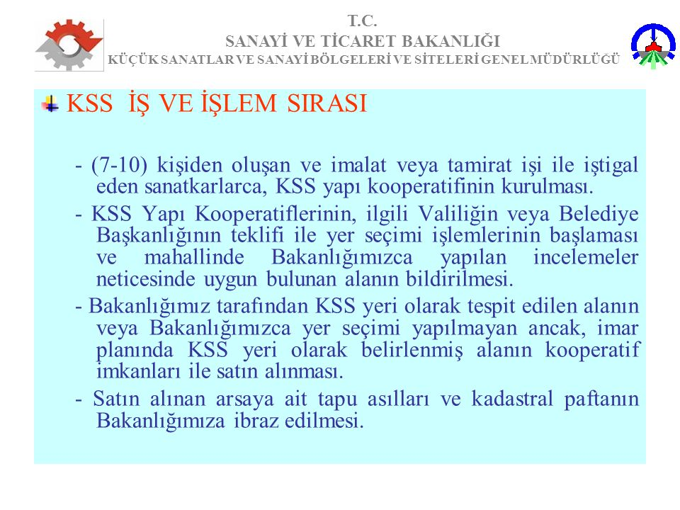 KSS İŞ VE İŞLEM SIRASI - (7-10) kişiden oluşan ve imalat veya tamirat işi ile iştigal eden sanatkarlarca, KSS yapı kooperatifinin kurulması.