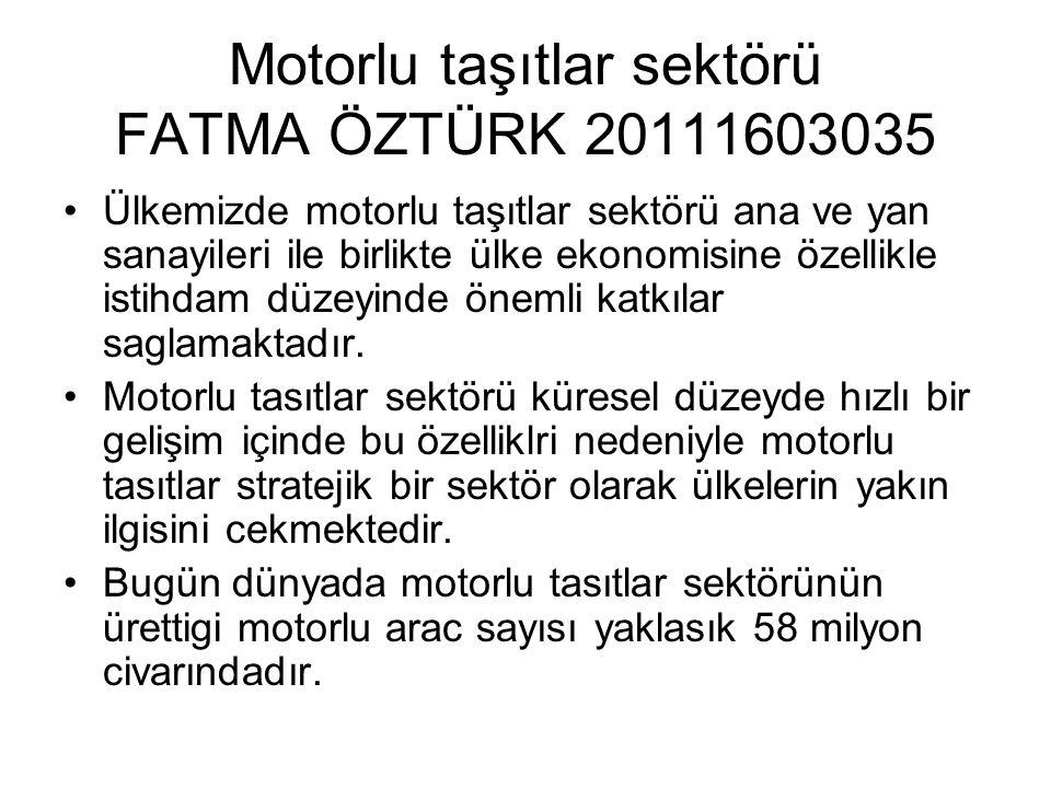 Motorlu taşıtlar sektörü FATMA ÖZTÜRK 20111603035