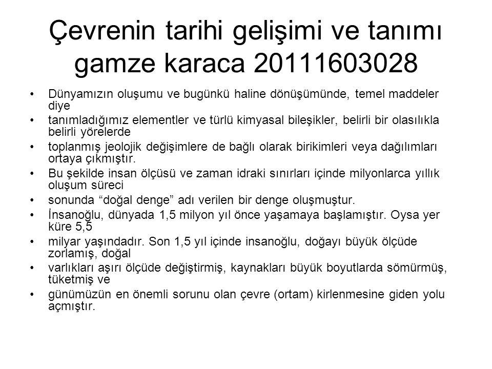 Çevrenin tarihi gelişimi ve tanımı gamze karaca 20111603028