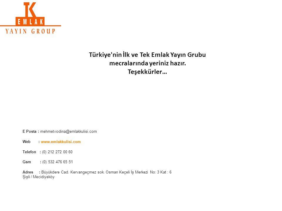 Türkiye nin İlk ve Tek Emlak Yayın Grubu mecralarında yeriniz hazır