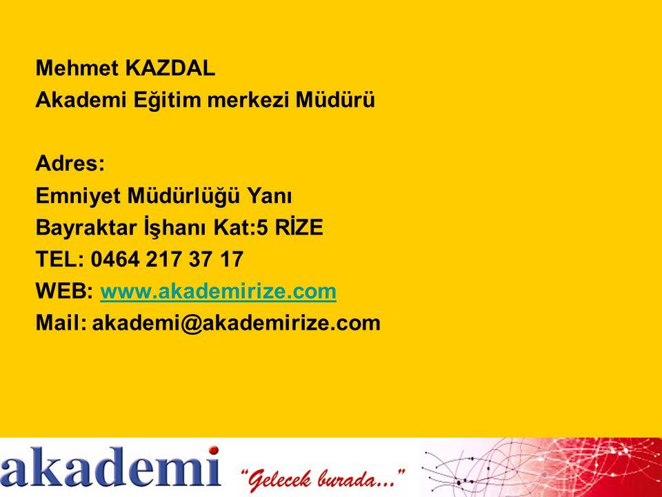Mehmet KAZDAL Akademi Eğitim merkezi Müdürü. Adres: Emniyet Müdürlüğü Yanı. Bayraktar İşhanı Kat:5 RİZE.