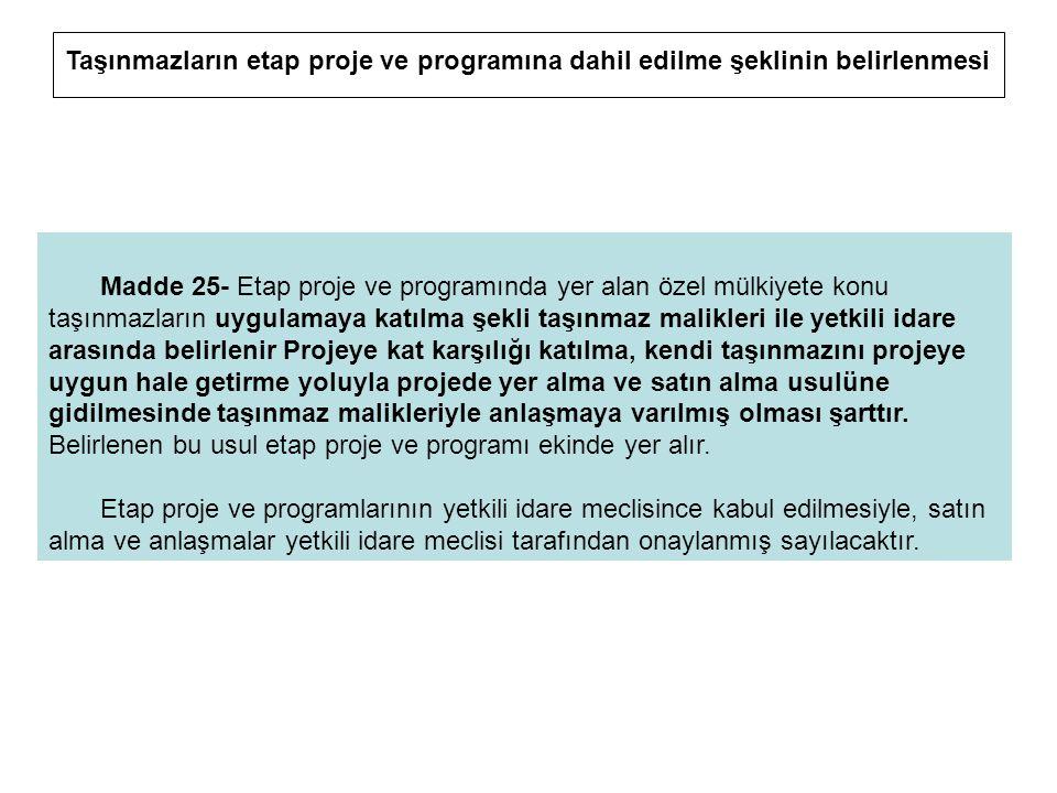 Taşınmazların etap proje ve programına dahil edilme şeklinin belirlenmesi