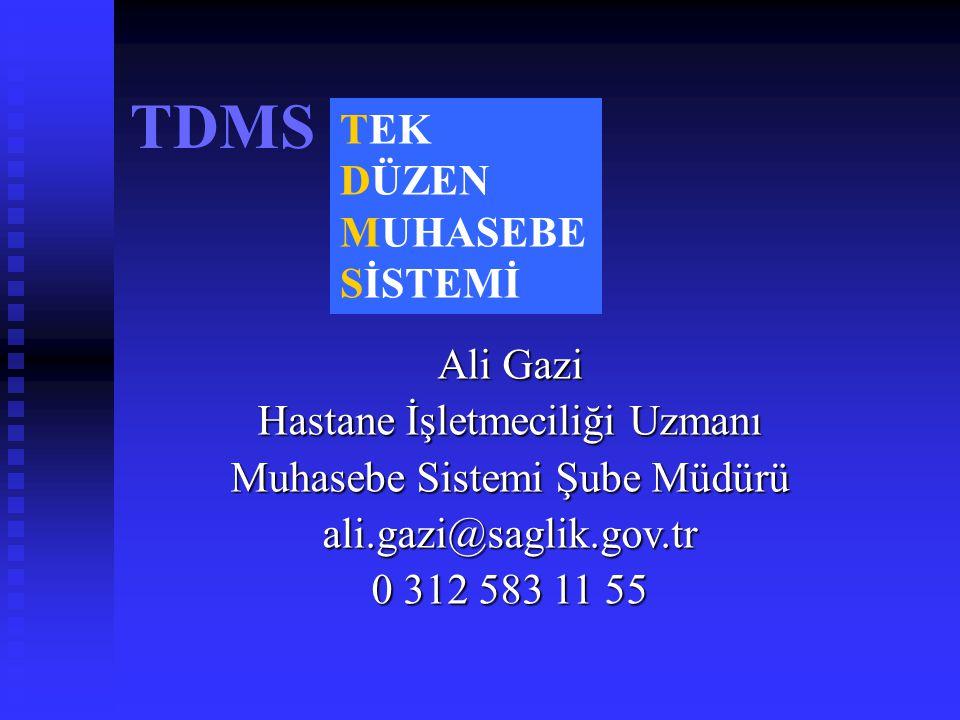 TDMS TEK DÜZEN MUHASEBE SİSTEMİ Ali Gazi Hastane İşletmeciliği Uzmanı