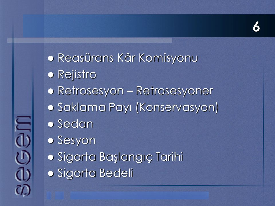 6 Reasürans Kâr Komisyonu Rejistro Retrosesyon – Retrosesyoner