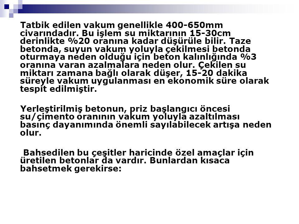 Tatbik edilen vakum genellikle 400-650mm civarındadır