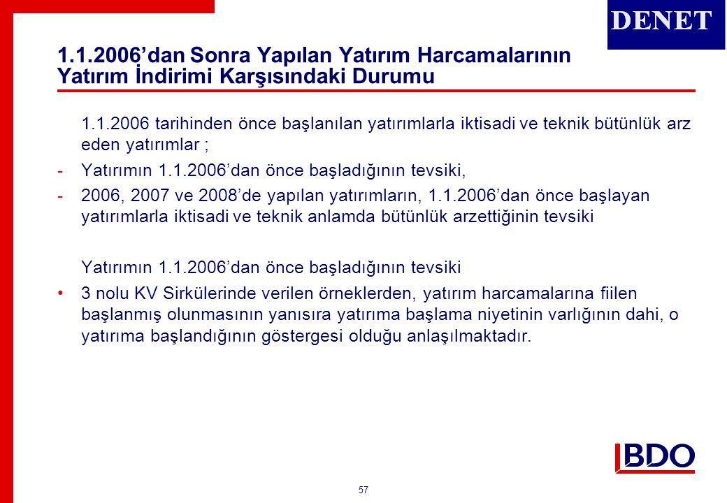 1.1.2006'dan Sonra Yapılan Yatırım Harcamalarının Yatırım İndirimi Karşısındaki Durumu
