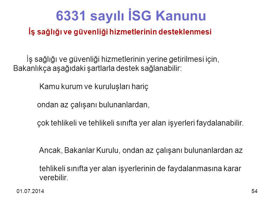 6331 sayılı İSG Kanunu İş sağlığı ve güvenliği hizmetlerinin desteklenmesi.