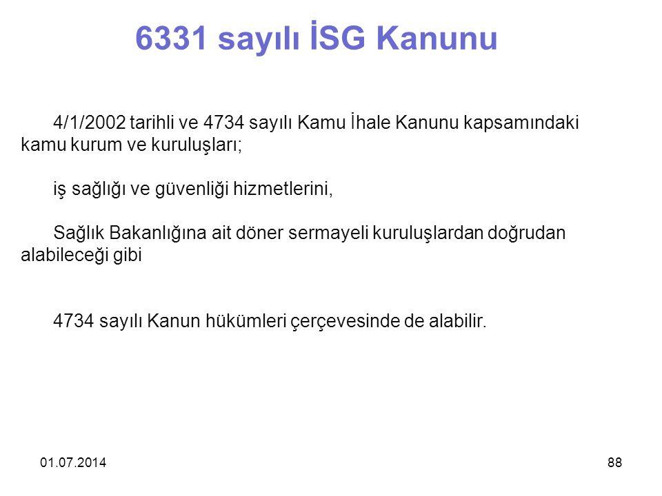 6331 sayılı İSG Kanunu 4/1/2002 tarihli ve 4734 sayılı Kamu İhale Kanunu kapsamındaki kamu kurum ve kuruluşları;