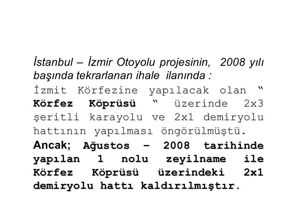 İstanbul – İzmir Otoyolu projesinin, 2008 yılı başında tekrarlanan ihale ilanında :