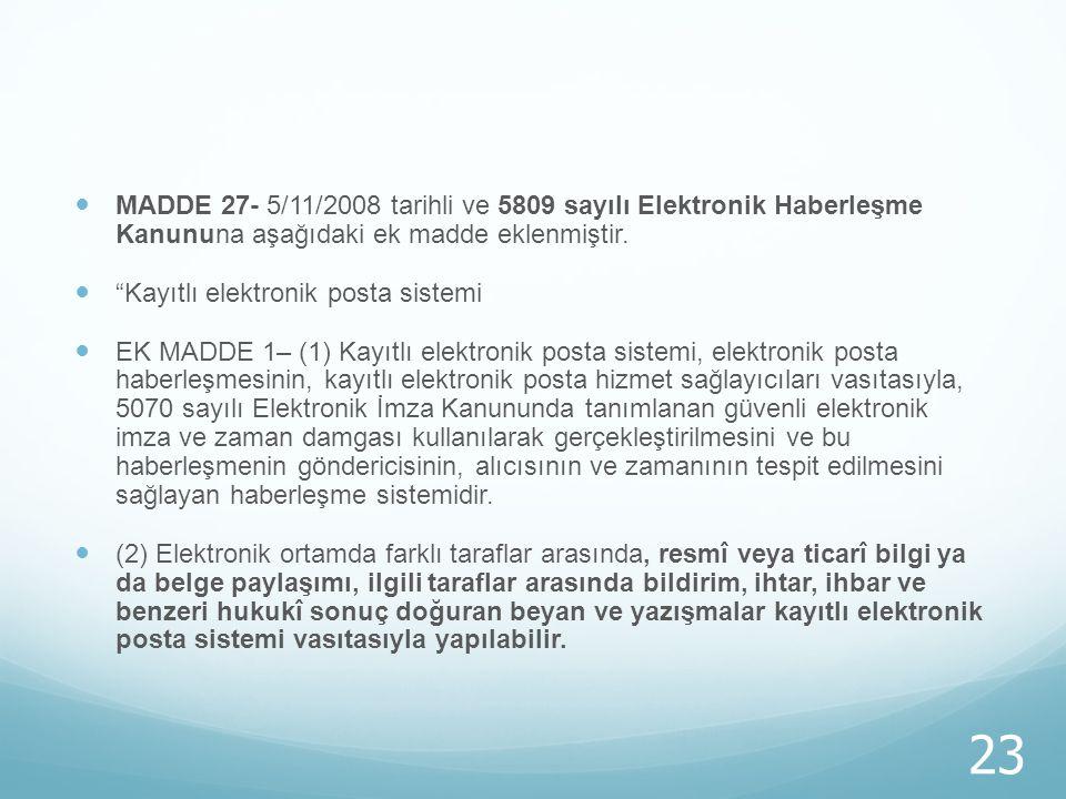 MADDE 27- 5/11/2008 tarihli ve 5809 sayılı Elektronik Haberleşme Kanununa aşağıdaki ek madde eklenmiştir.