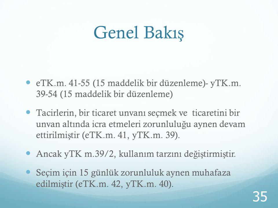 Genel Bakış eTK.m. 41-55 (15 maddelik bir düzenleme)- yTK.m. 39-54 (15 maddelik bir düzenleme)