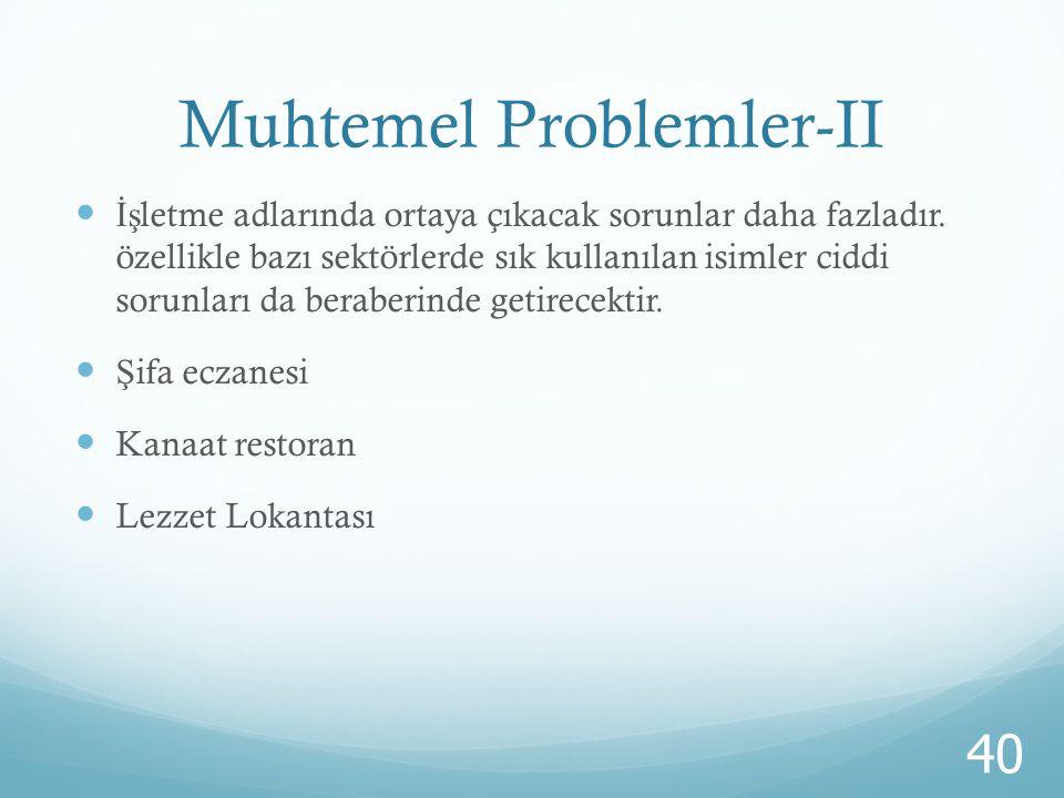 Muhtemel Problemler-II