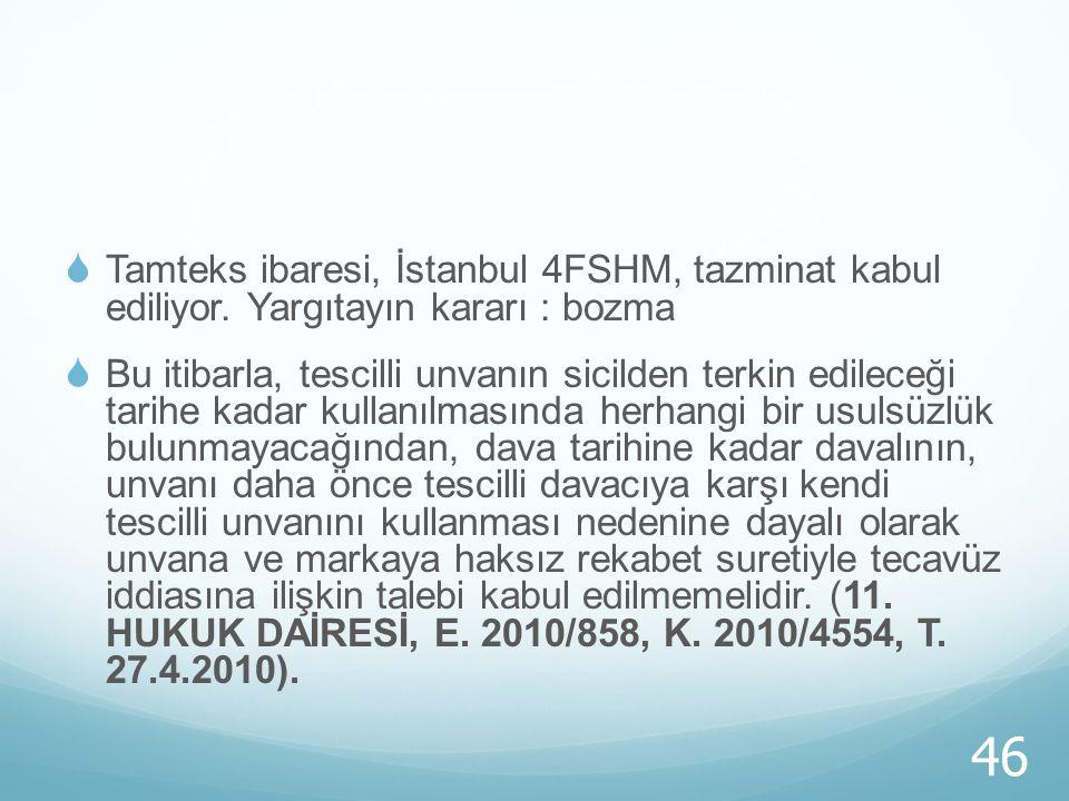 Tamteks ibaresi, İstanbul 4FSHM, tazminat kabul ediliyor