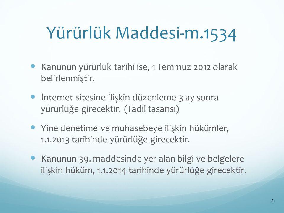 Yürürlük Maddesi-m.1534 Kanunun yürürlük tarihi ise, 1 Temmuz 2012 olarak belirlenmiştir.