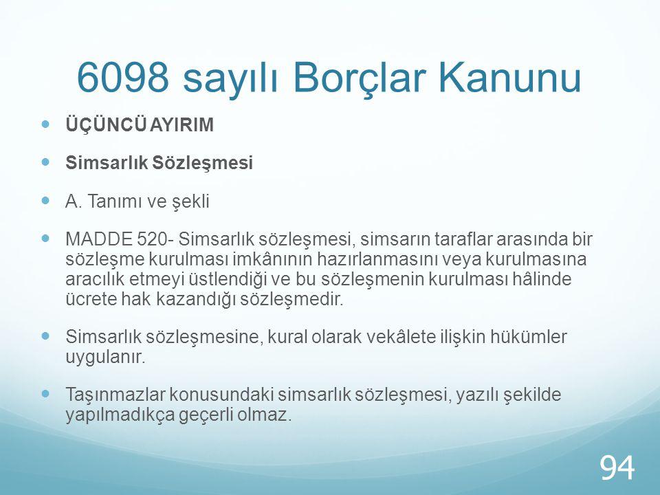 6098 sayılı Borçlar Kanunu ÜÇÜNCÜ AYIRIM Simsarlık Sözleşmesi