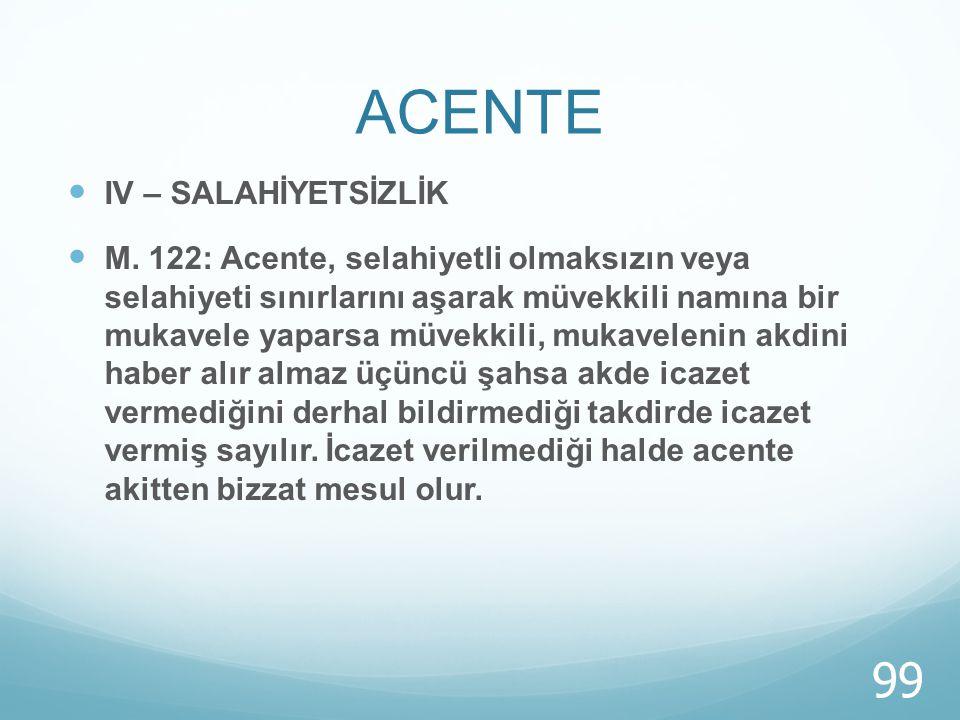 ACENTE IV – SALAHİYETSİZLİK